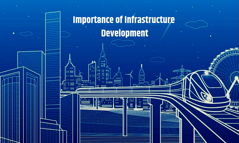 Importance of Infrastructure Development